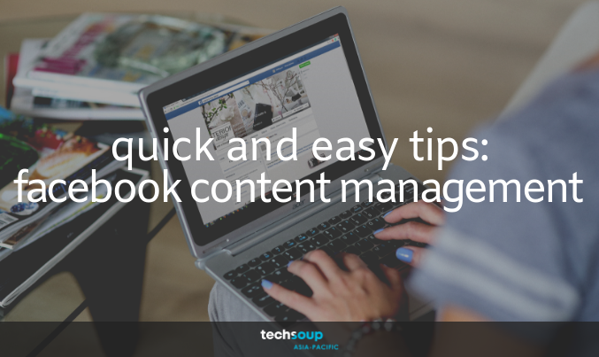 Quick and easy tips for Facebook Content Management